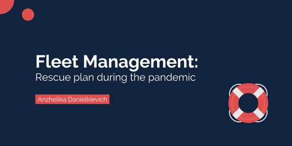 Rescue Plan for Your Fleet Management During the Pandemic