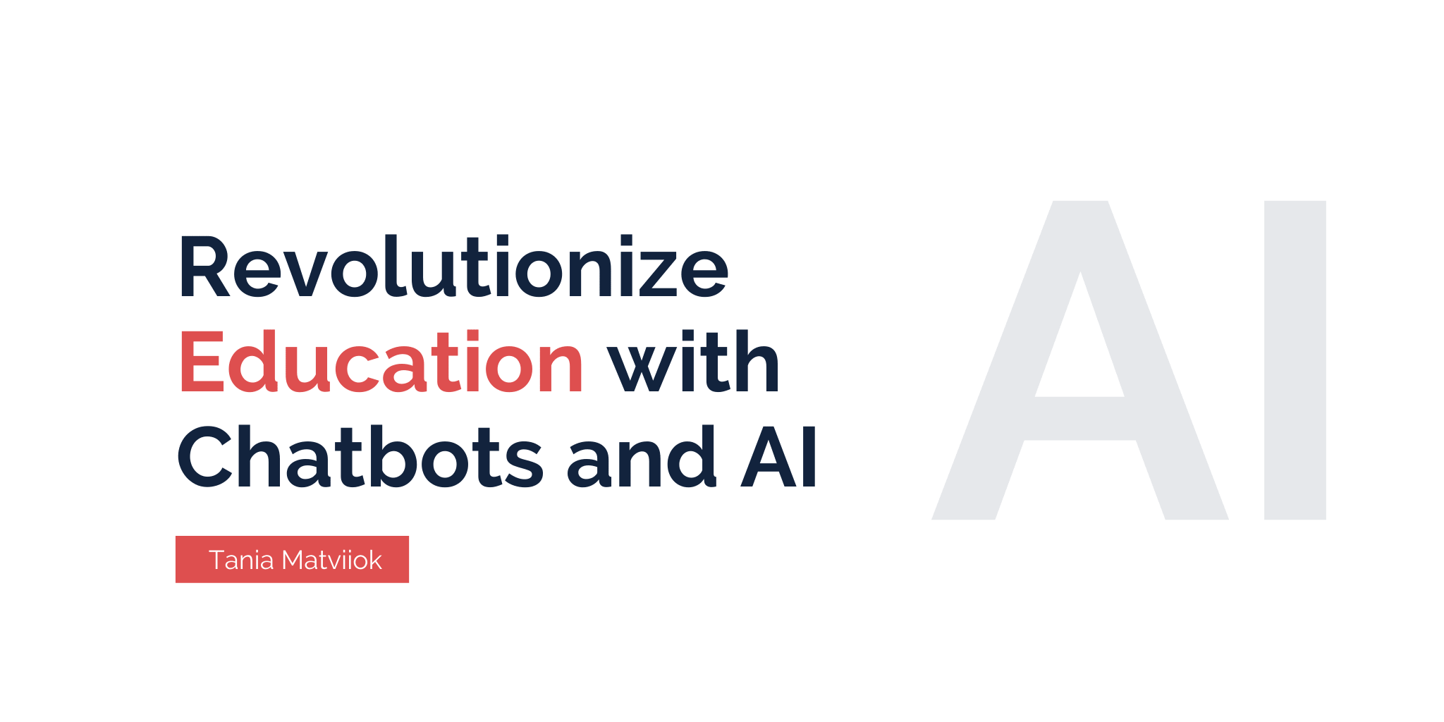 How Educational Chatbots and Artificial Intelligence Can Revolutionize Your Business