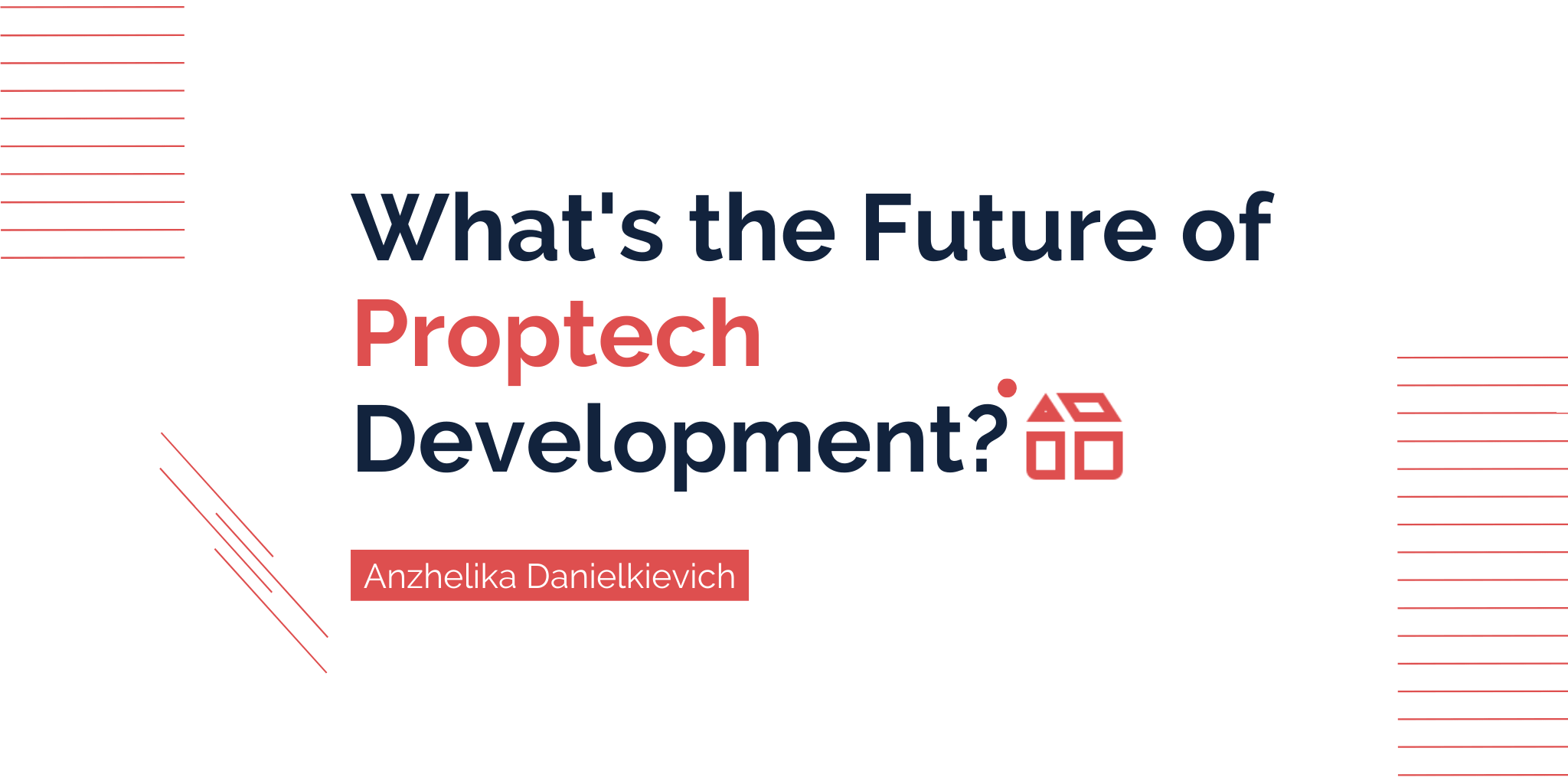 What's the Future of Proptech Development?
