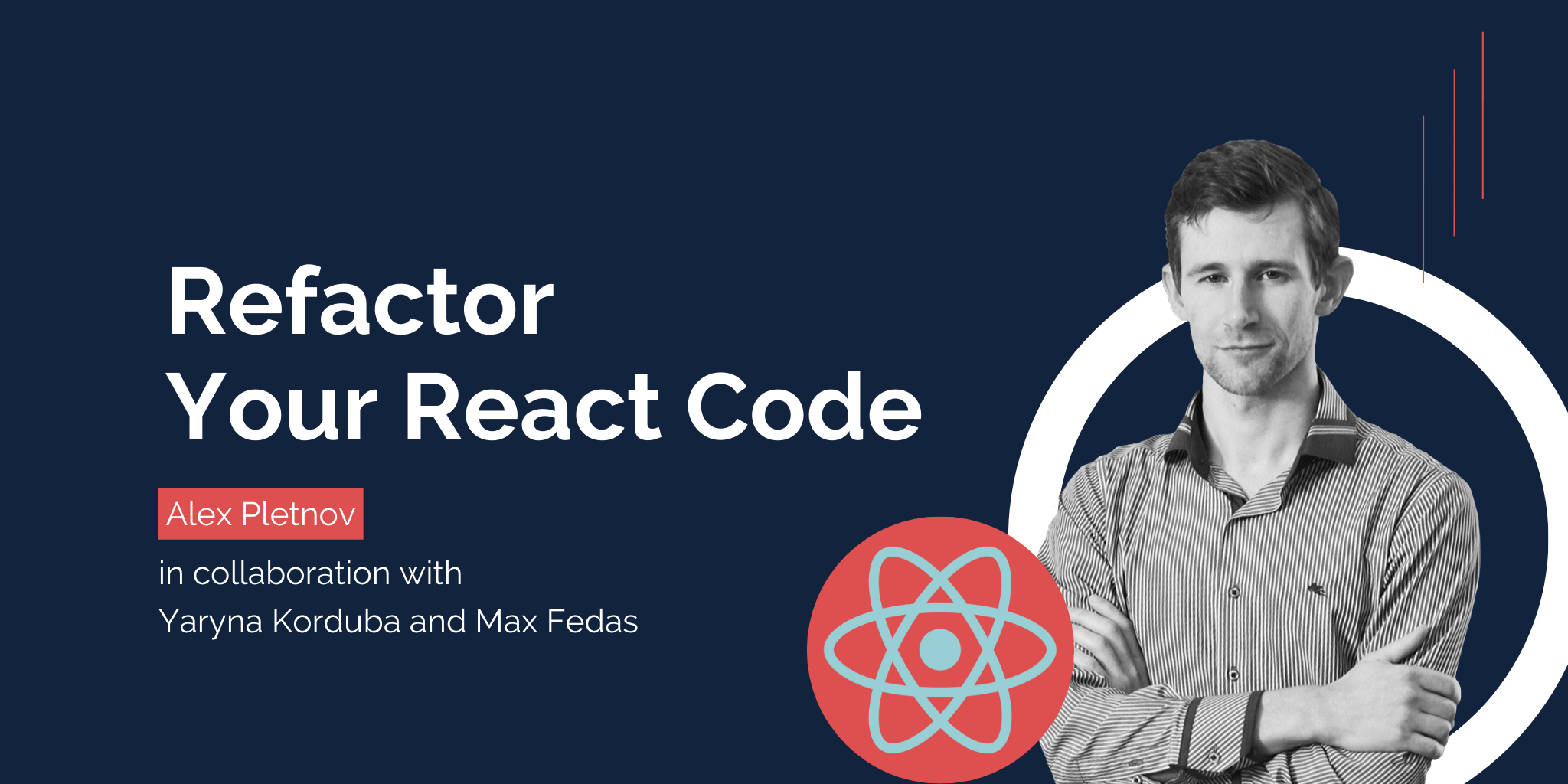 Why and How to Refactor Your React Code?