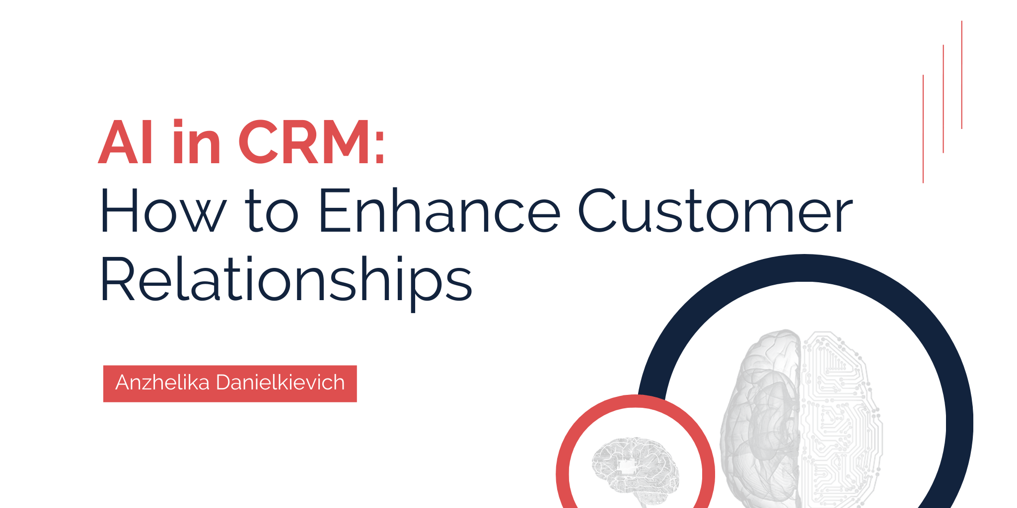 AI in CRM: How to Enhance Customer Relationships