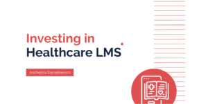 investing in Healthcare LMS