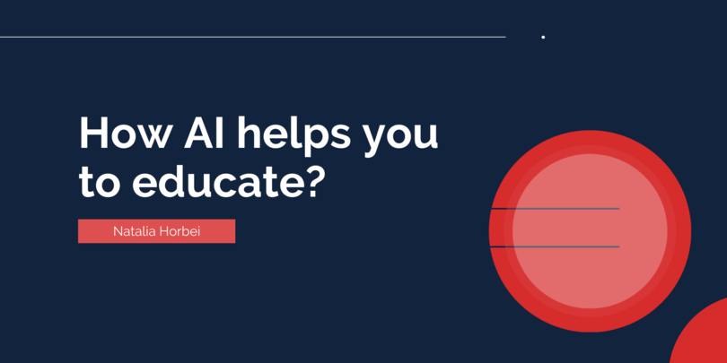 How AI helps you to educate?