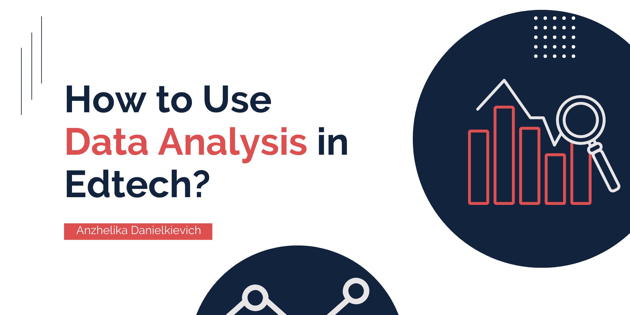 3 Ways to Use Data Analysis in Edtech