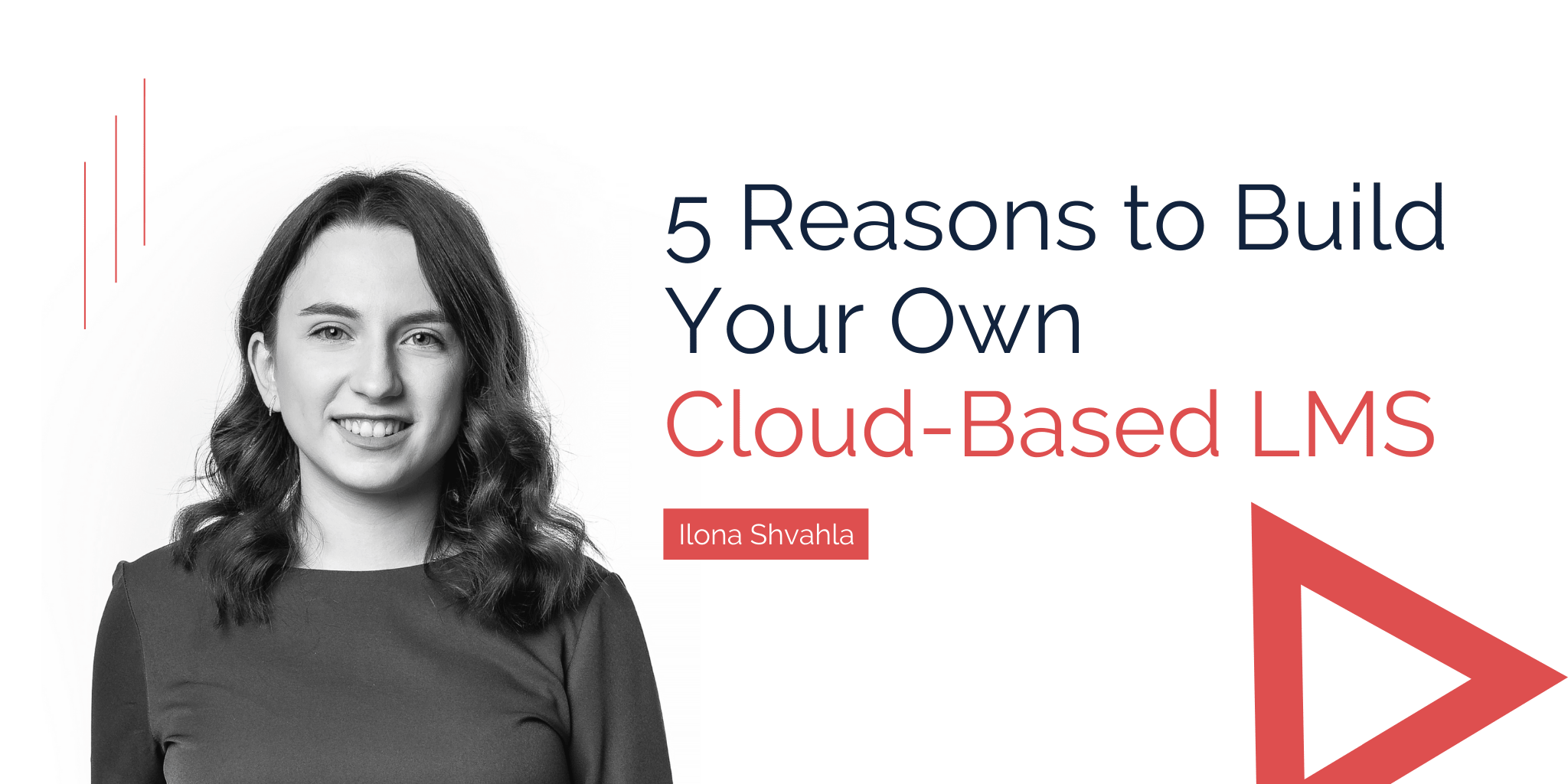 5 Reasons to Build Your Own Cloud-Based LMS