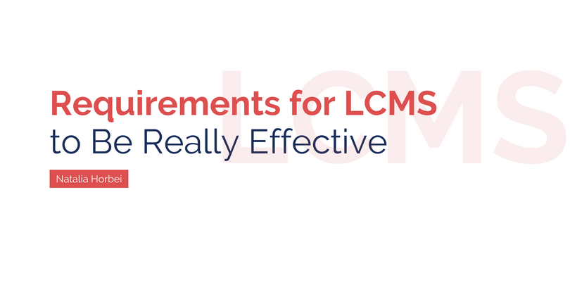 Requirements for LСMS to Be Really Effective