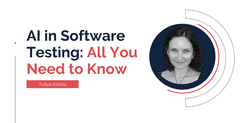 AI in Software Testing: All You Need To Know