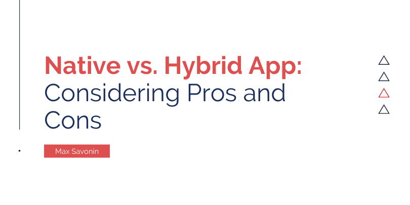 Native vs. Hybrid App: Considering Pros and Cons